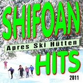 Schifoan - Apres Ski Hütten Hits 2011 by Various Artists