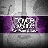 Kiss from a Rose by Boyce Avenue