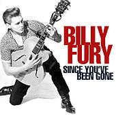 Since You've Been Gone by Billy Fury