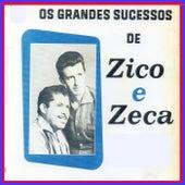 Os Grandes Sucessos de Zico e Zeca von Zico E Zeca