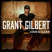 Loud & Clear by Grant Gilbert
