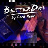Better Days de Gerd Rube