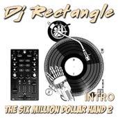 The Six Million Dollar Hand 2 (Intro) de DJ Rectangle