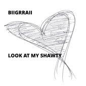 Look At My Shawty von Biigrraii