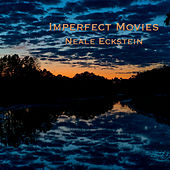 Imperfect Movies by Neale Eckstein