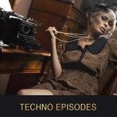 Techno Episodes von Various Artists