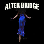 In the Deep by Alter Bridge