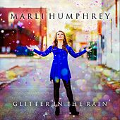 Glitter in the Rain by Marli Humphrey
