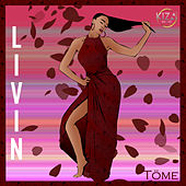 Livin by The Tome