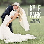 Every Day Kind of Love de Kyle Park