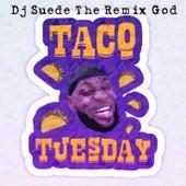 Taco Tuesday de DJ Suede The Remix God