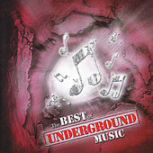 The Best Of Underground Music by Various Artists