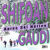 Schifoan - Apres Ski Hütten Gaudi 2011 by Various Artists