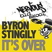 It's Over by Byron Stingily