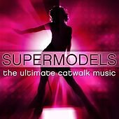 Supermodels - The Ultimate Catwalk Music by The CDM Chartbreakers