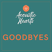 Goodbyes by Acoustic Hearts