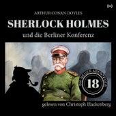 Sherlock Holmes und die Berliner Konferenz (Die neuen Abenteuer 18) von Sherlock Holmes