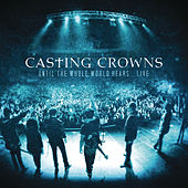 Until The Whole World Hears Live de Casting Crowns