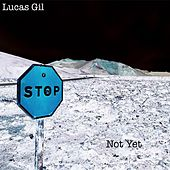 Not Yet (Special Edition) by Lucas Gil
