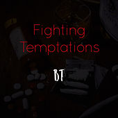 Fighting Temptations by BT