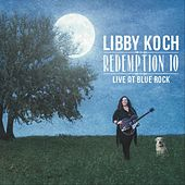 Redemption 10: Live at Blue Rock by Libby Koch