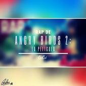 Rap de Angry Birds 2: La Película de Cri-Cri