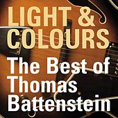 Light & Colours - The Best of Thomas Battenstein (2006 Remaster) von Thomas Battenstein