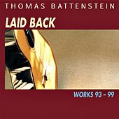Laid Back / Works 93 - 99 (2000 Remaster) by Thomas Battenstein