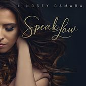 Speak Low de Lindsey Camara