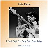 I Can't Quit You Baby / Sit Down Baby (All Tracks Remastered) de Otis Rush