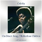 Ox-Driver Song / Motherless Children (All Tracks Remastered) von Odetta