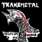 Velocidad, Desecho Y Metal  de Transmetal