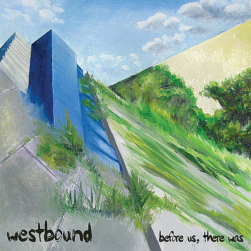 Before Us, There Was by West Bound