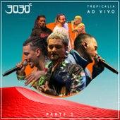 Tropicalia, Pt. 1 (Ao Vivo) de 3030