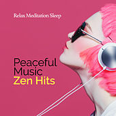 Peaceful Music: Zen Hits de Relax Meditation Sleep