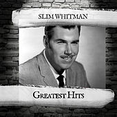 Greatest Hits by Slim Whitman