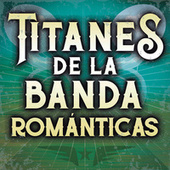 Titanes De La Banda Romantica de Various Artists