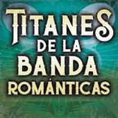 Titanes De La Banda Romantica by Various Artists