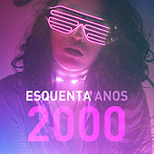 Esquenta Anos 2000 de Various Artists
