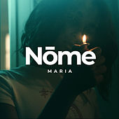 Maria by Nome