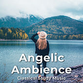 Angelic Ambience by Classical Study Music (1)