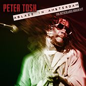 Ablaze in Amsterdam by Peter Tosh