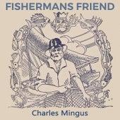Fishermans Friend von Charles Mingus