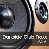 Darkside Club Traxx, Vol. 6 de Various Artists