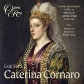 Donizetti: Caterina Cornaro by David Parry