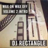 Wax on Wax off, Vol 2 (Intro) by DJ Rectangle