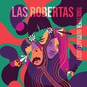 Together Outrageously de Las Robertas