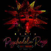 Psychedelic Rays (Mike Leonelli) (Remix) de Maxi Trusso