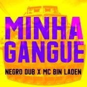 Minha Gangue by Negro Dub