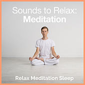 Sounds to Relax: Meditation de Relax Meditation Sleep